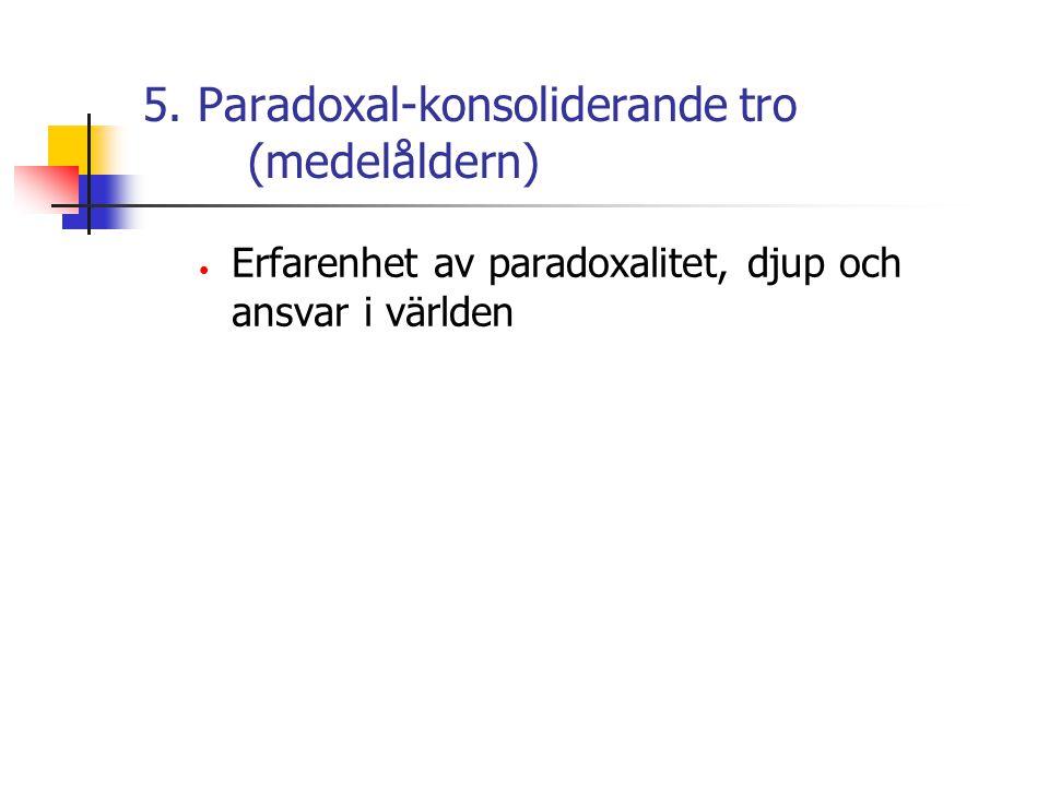 5. Paradoxal-konsoliderande tro (medelåldern)