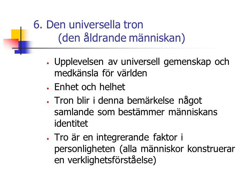 6. Den universella tron (den åldrande människan)