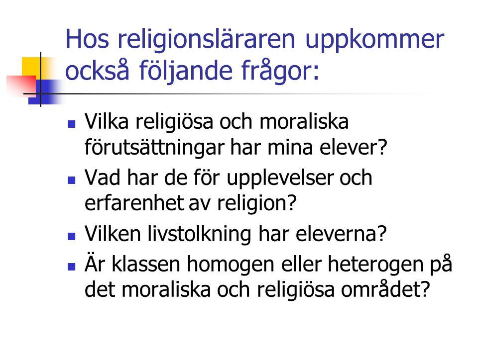 Hos religionsläraren uppkommer också följande frågor: