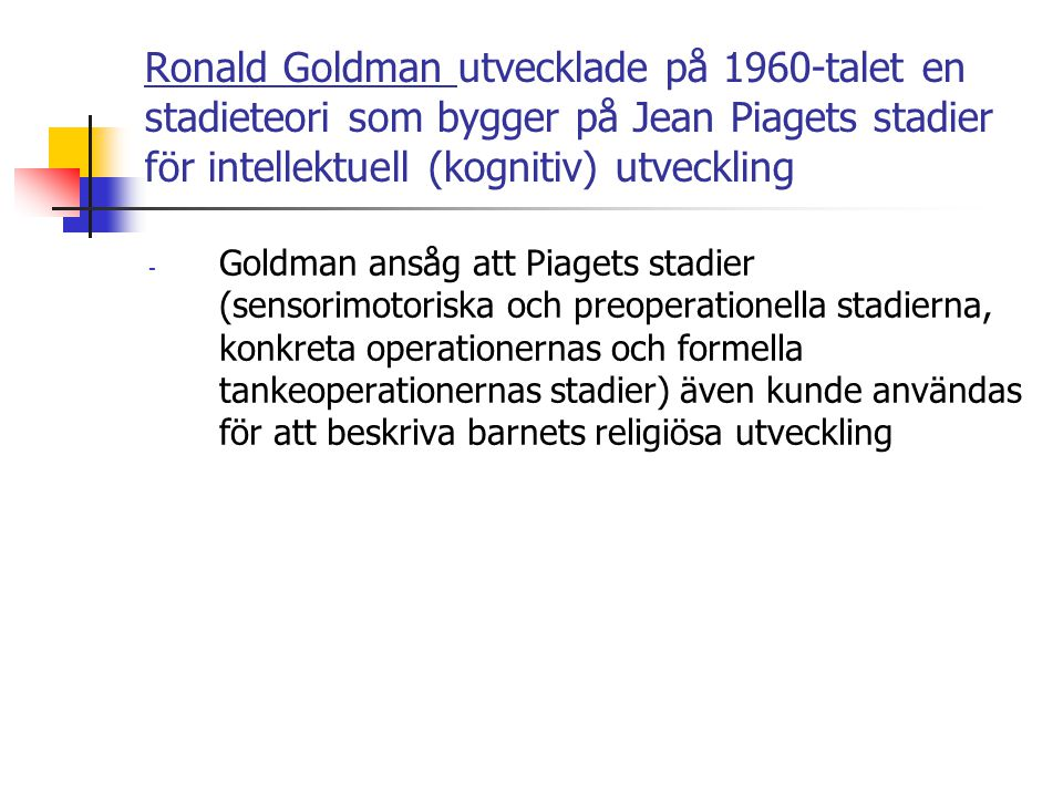Ronald Goldman utvecklade på 1960-talet en stadieteori som bygger på Jean Piagets stadier för intellektuell (kognitiv) utveckling