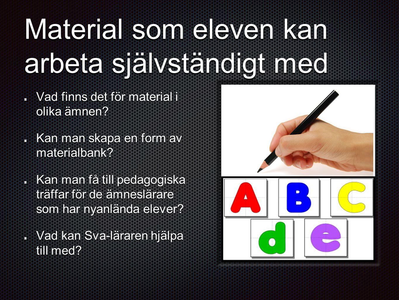 Material som eleven kan arbeta självständigt med
