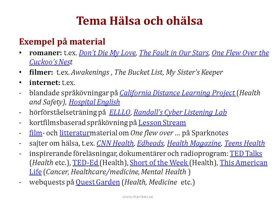 Tema Hälsa och ohälsa Exempel på material