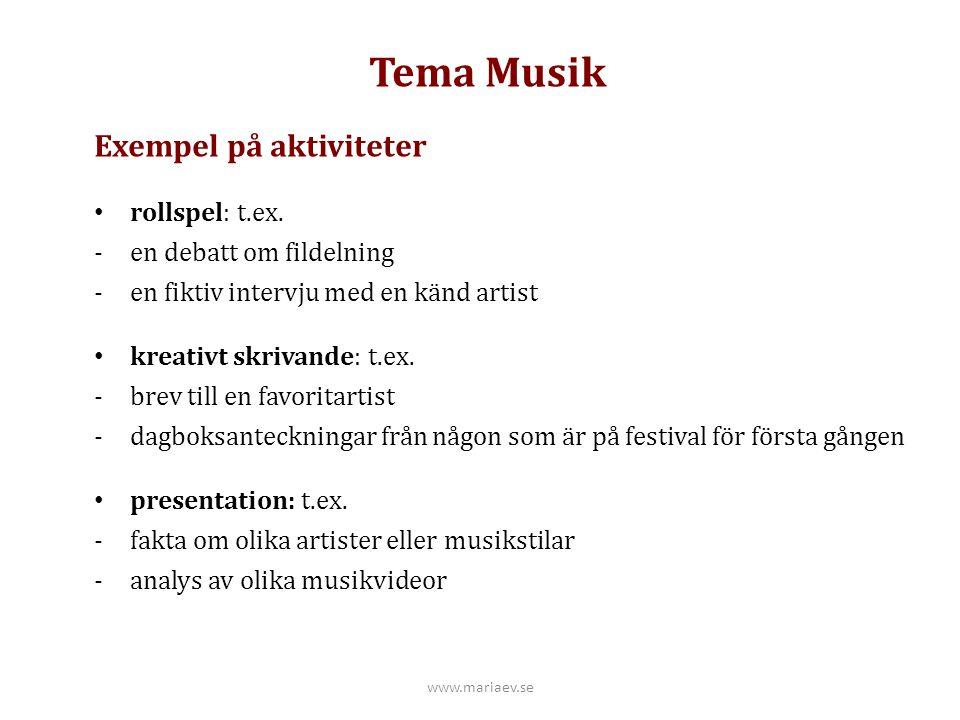 Tema Musik Exempel på aktiviteter rollspel: t.ex.