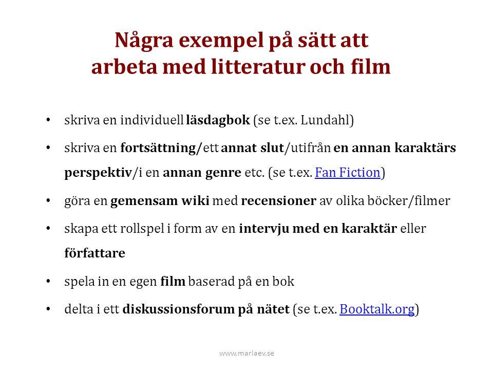 Några exempel på sätt att arbeta med litteratur och film
