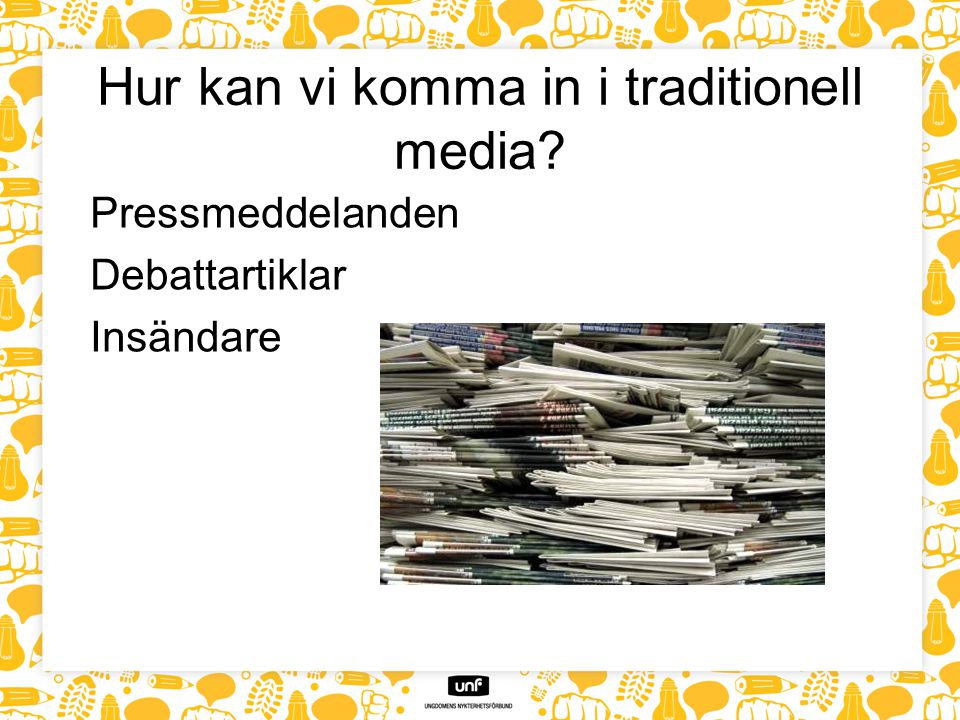 Hur kan vi komma in i traditionell media