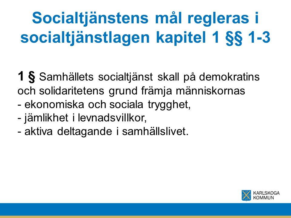 Socialtjänstens mål regleras i socialtjänstlagen kapitel 1 §§ 1-3