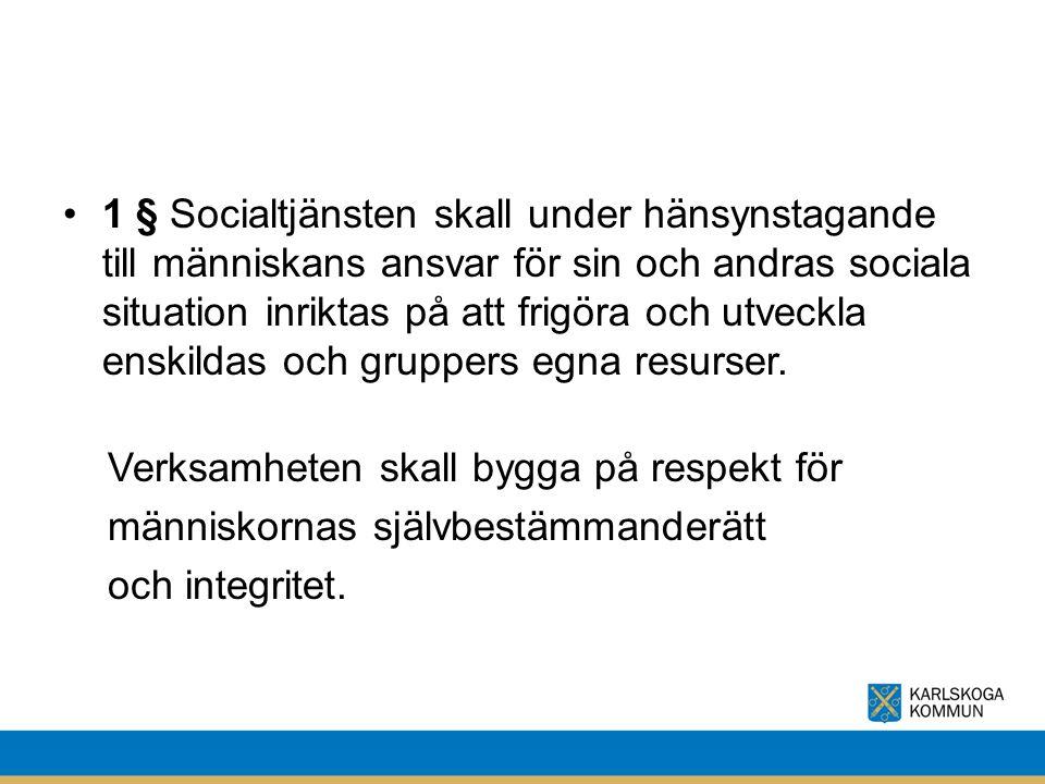 1 § Socialtjänsten skall under hänsynstagande till människans ansvar för sin och andras sociala situation inriktas på att frigöra och utveckla enskildas och gruppers egna resurser.
