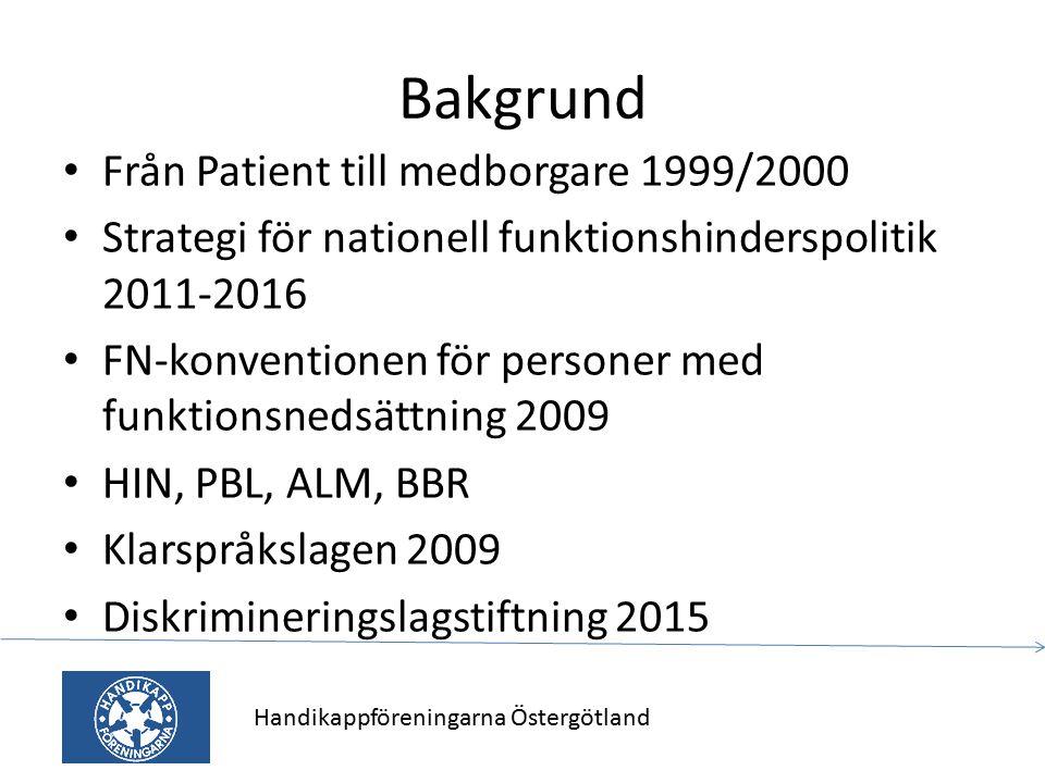 Bakgrund Från Patient till medborgare 1999/2000