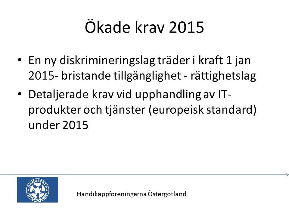 Ökade krav 2015 En ny diskrimineringslag träder i kraft 1 jan 2015- bristande tillgänglighet - rättighetslag.