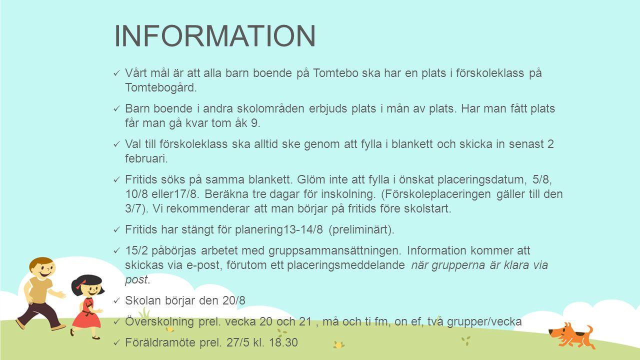 Information Vårt mål är att alla barn boende på Tomtebo ska har en plats i förskoleklass på Tomtebogård.