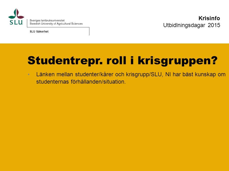 Studentrepr. roll i krisgruppen