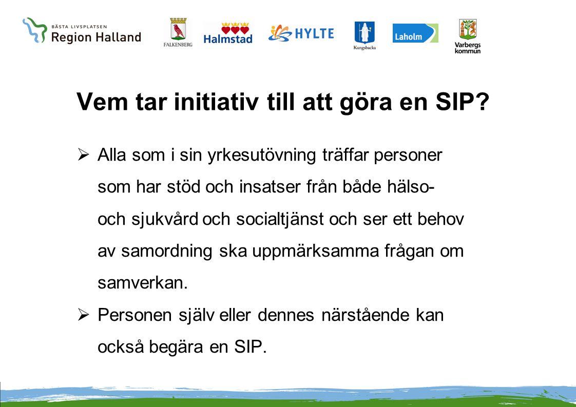Vem tar initiativ till att göra en SIP