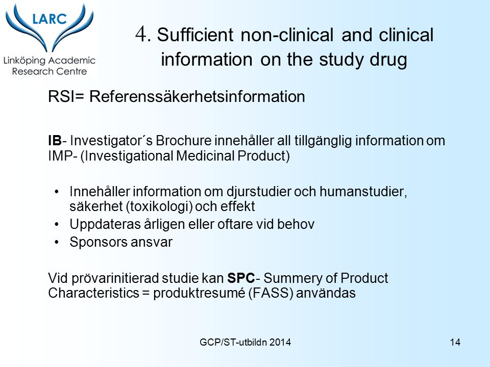 4. Sufficient non-clinical and clinical information on the study drug