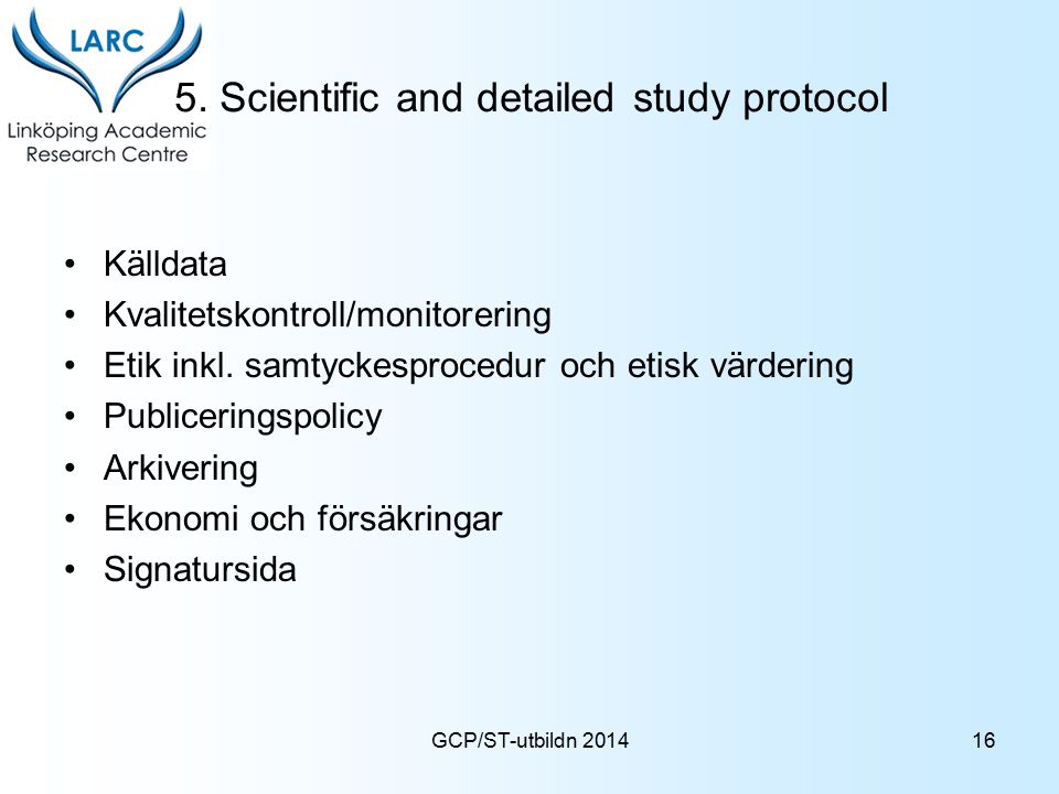 5. Scientific and detailed study protocol