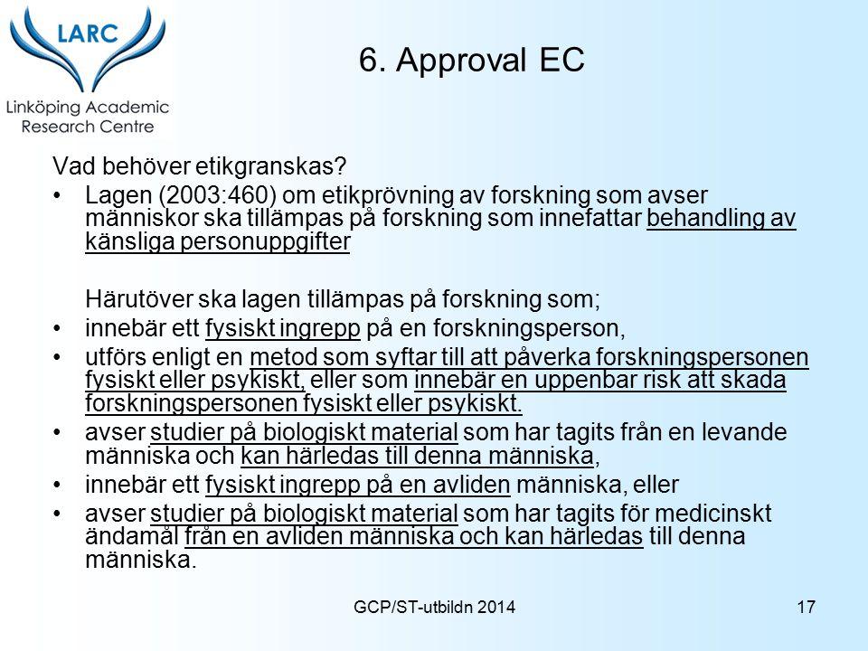 6. Approval EC Vad behöver etikgranskas