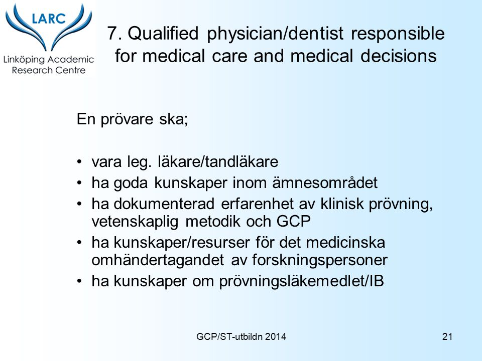 7. Qualified physician/dentist responsible for medical care and medical decisions