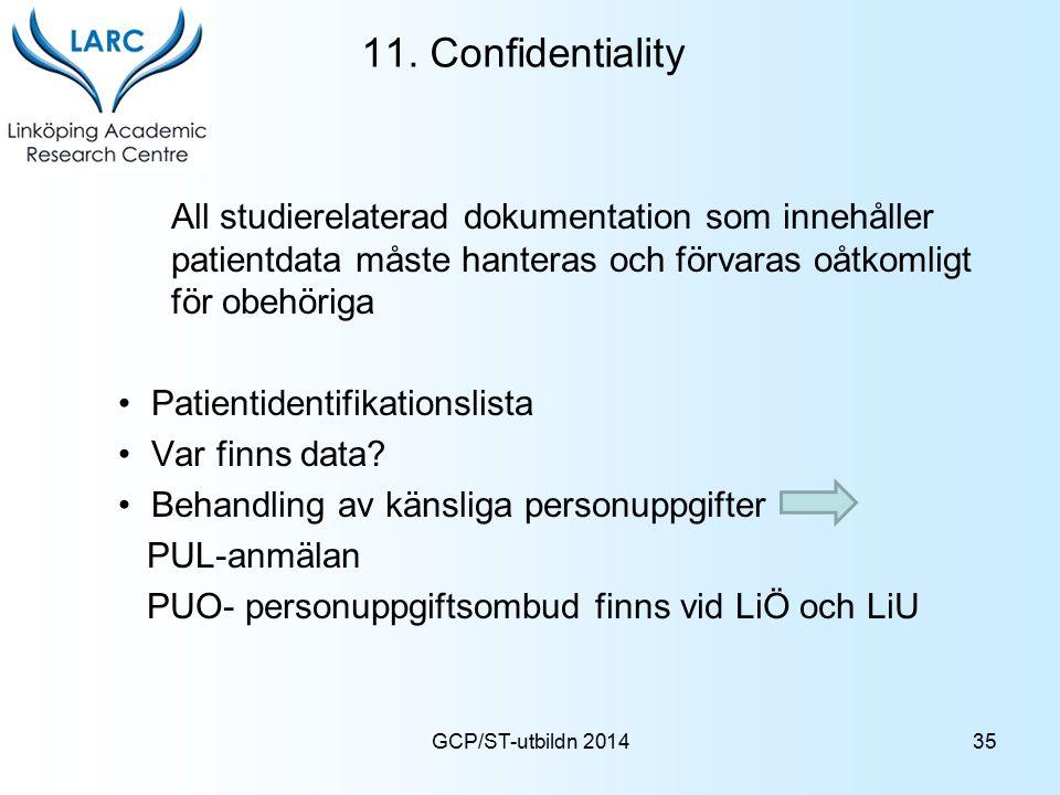 11. Confidentiality All studierelaterad dokumentation som innehåller patientdata måste hanteras och förvaras oåtkomligt för obehöriga.