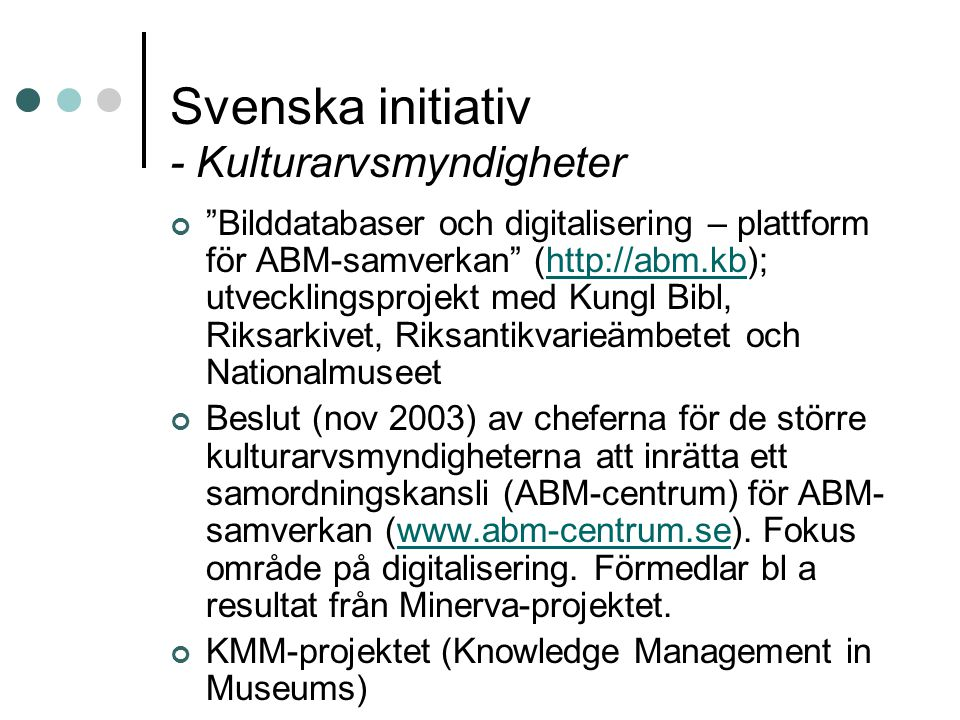 Svenska initiativ - Kulturarvsmyndigheter