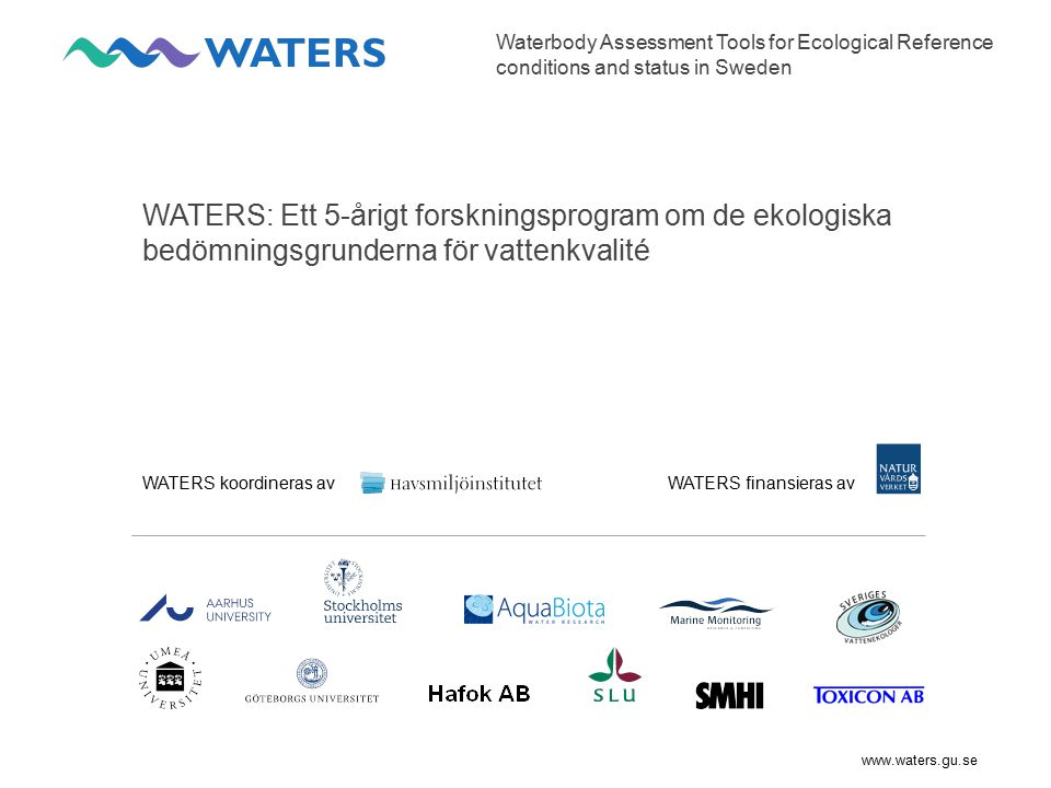 Waterbody Assessment Tools for Ecological Reference conditions and status in Sweden