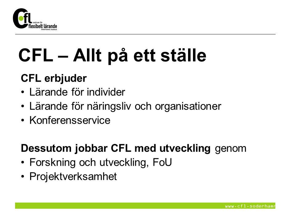CFL – Allt på ett ställe CFL erbjuder Lärande för individer