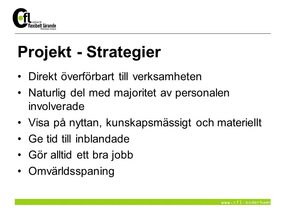 Projekt - Strategier Direkt överförbart till verksamheten