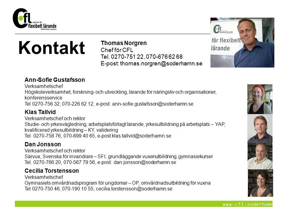 Kontakt Thomas Norgren Chef för CFL Tel. 0270-751 22, 070-676 62 68 E-post: thomas.norgren@soderhamn.se.