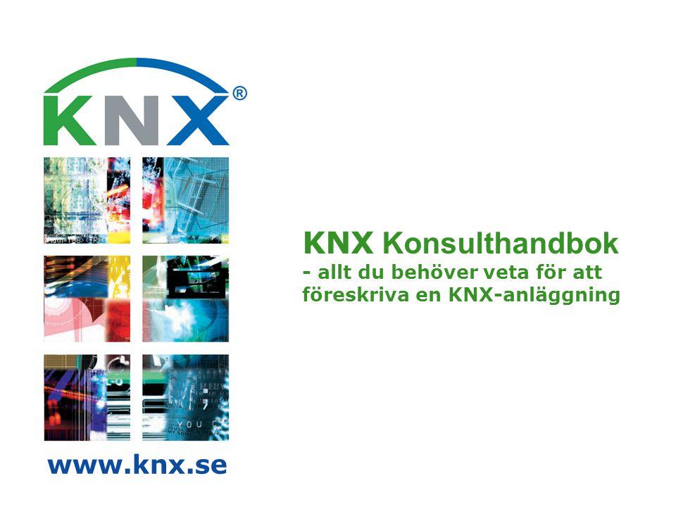 KNX Konsulthandbok - allt du behöver veta för att föreskriva en KNX-anläggning