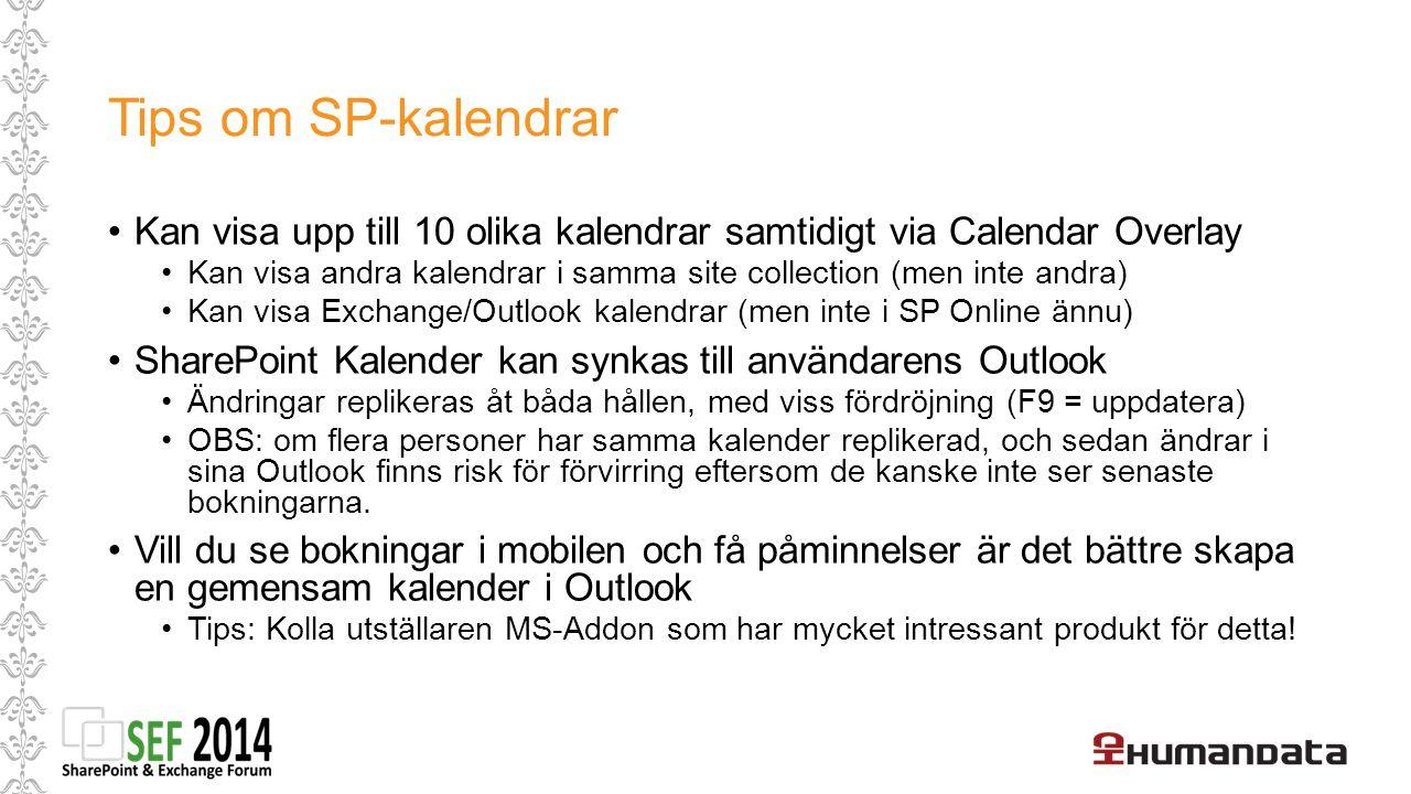 Tips om SP-kalendrar Kan visa upp till 10 olika kalendrar samtidigt via Calendar Overlay.