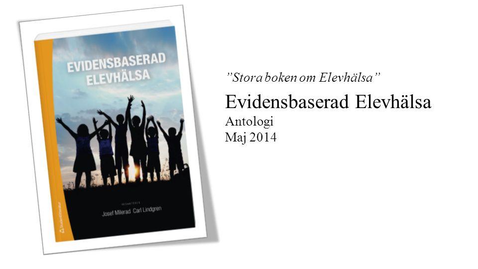 Evidensbaserad Elevhälsa Antologi Maj 2014