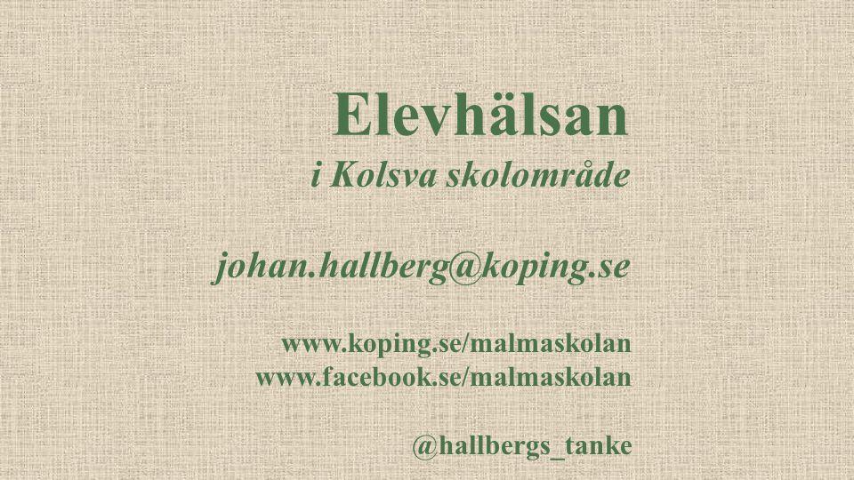Elevhälsan i Kolsva skolområde johan.hallberg@koping.se