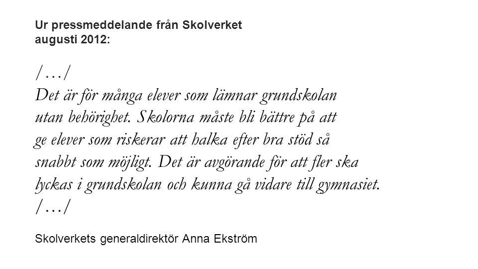 Ur pressmeddelande från Skolverket augusti 2012:
