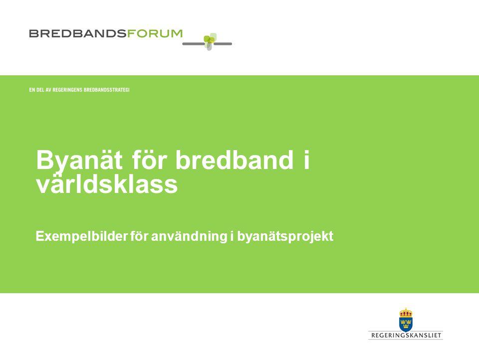 Byanät för bredband i världsklass Exempelbilder för användning i byanätsprojekt