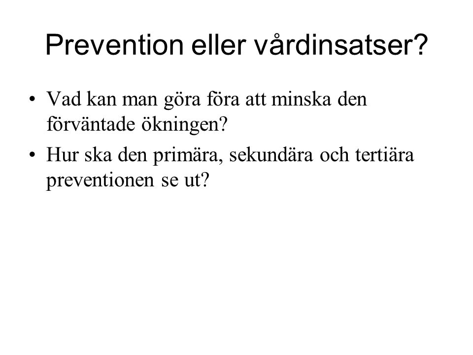 Prevention eller vårdinsatser