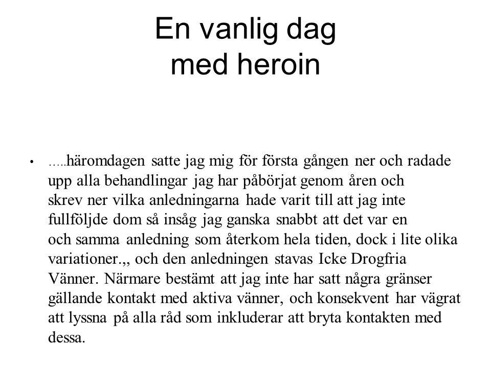 En vanlig dag med heroin
