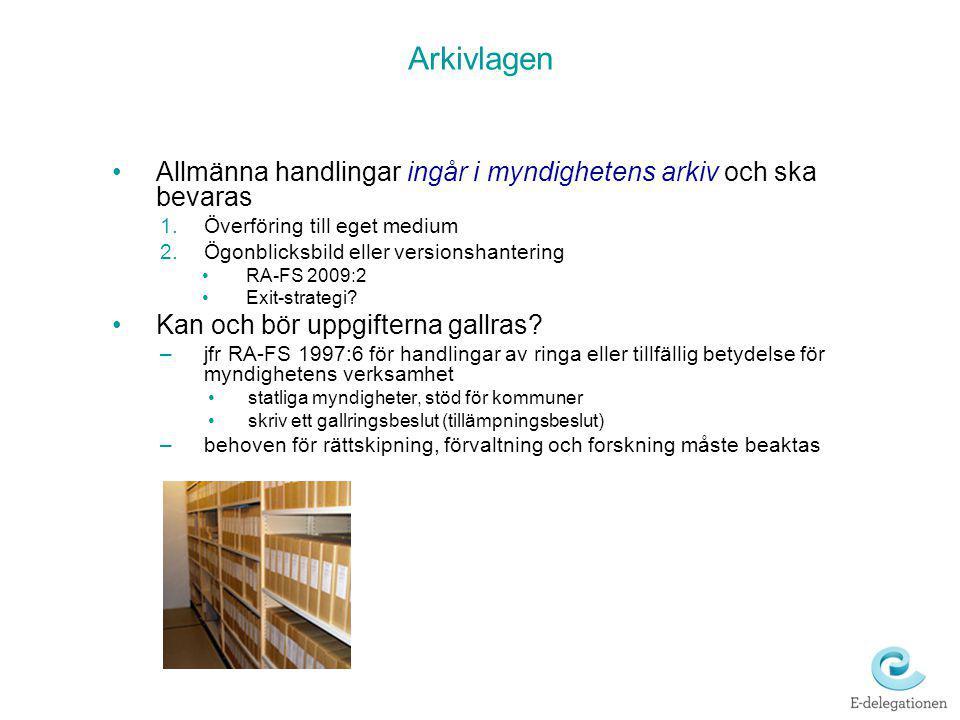 Arkivlagen Allmänna handlingar ingår i myndighetens arkiv och ska bevaras. Överföring till eget medium.