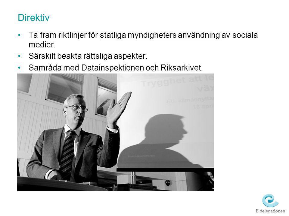 Direktiv Ta fram riktlinjer för statliga myndigheters användning av sociala medier. Särskilt beakta rättsliga aspekter.