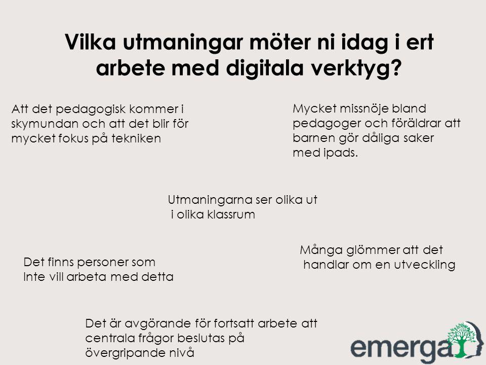Vilka utmaningar möter ni idag i ert arbete med digitala verktyg