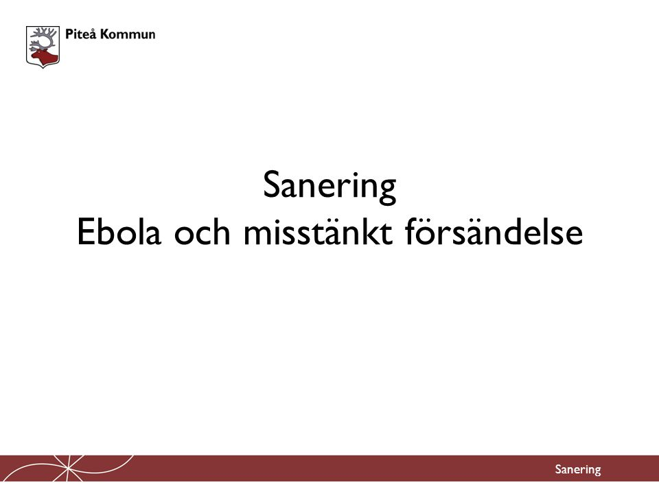 Sanering Ebola och misstänkt försändelse