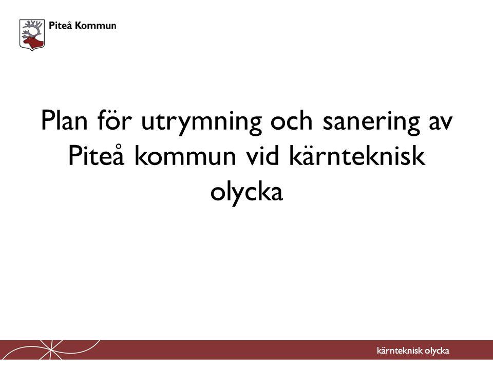Plan för utrymning och sanering av Piteå kommun vid kärnteknisk olycka