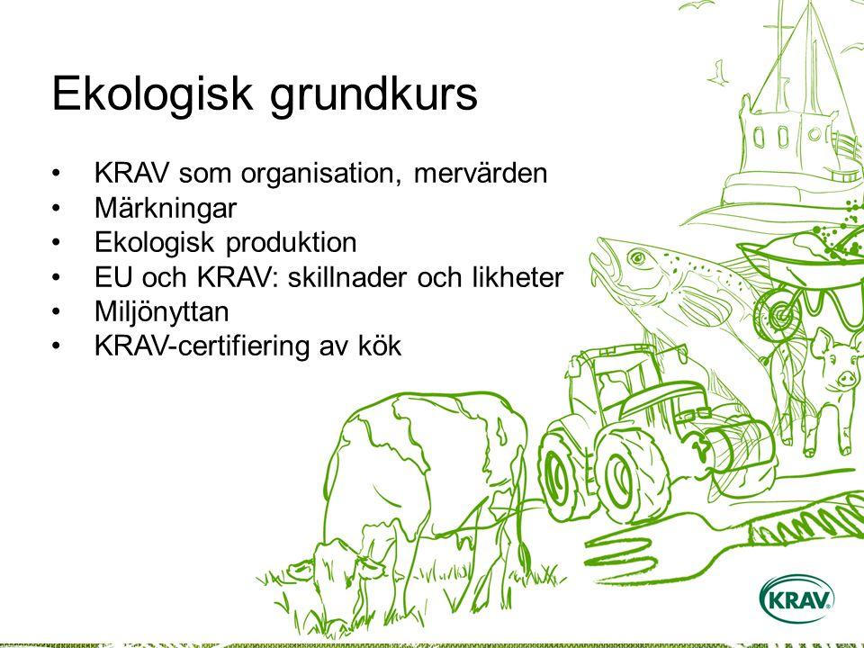 Ekologisk grundkurs KRAV som organisation, mervärden Märkningar