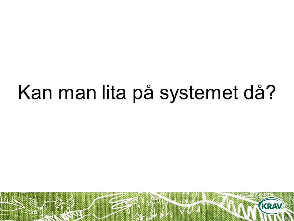 Kan man lita på systemet då