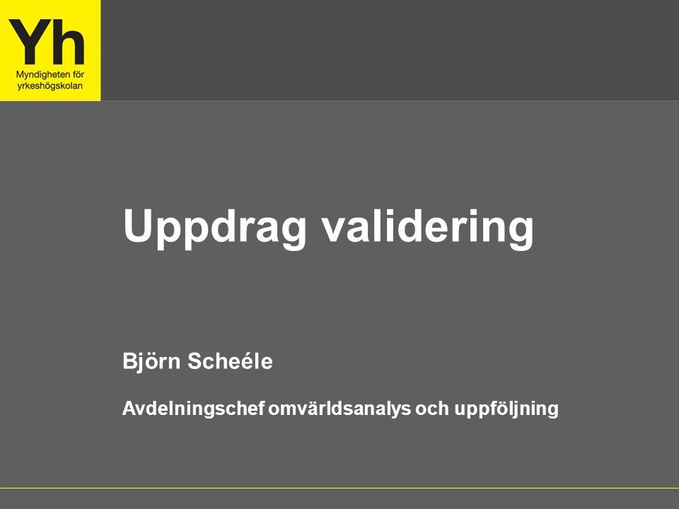 Uppdrag validering Björn Scheéle