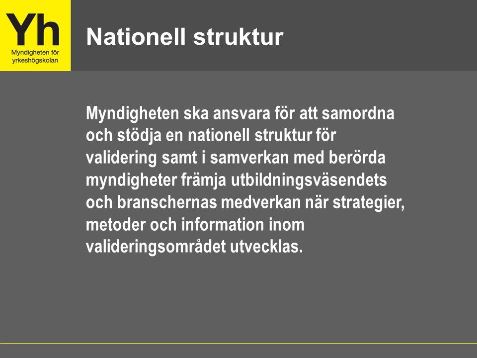 Nationell struktur Myndigheten ska ansvara för att samordna