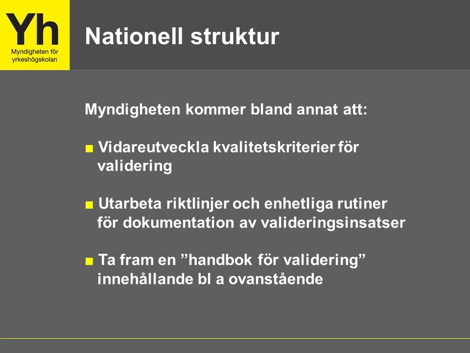 Nationell struktur Myndigheten kommer bland annat att: