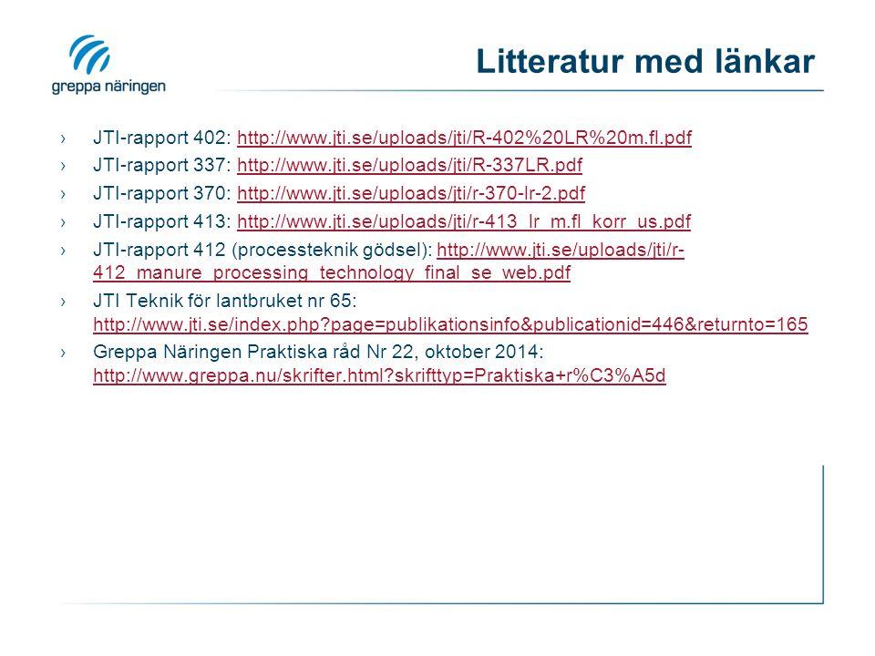 Litteratur med länkar JTI-rapport 402: http://www.jti.se/uploads/jti/R-402%20LR%20m.fl.pdf.