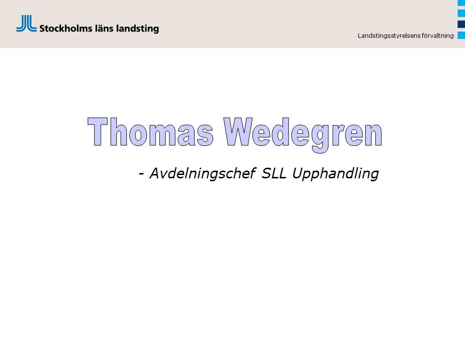 Thomas Wedegren - Avdelningschef SLL Upphandling