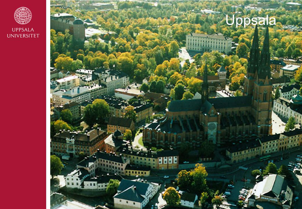 Uppsala Mer information: http://www.uppsala.se/
