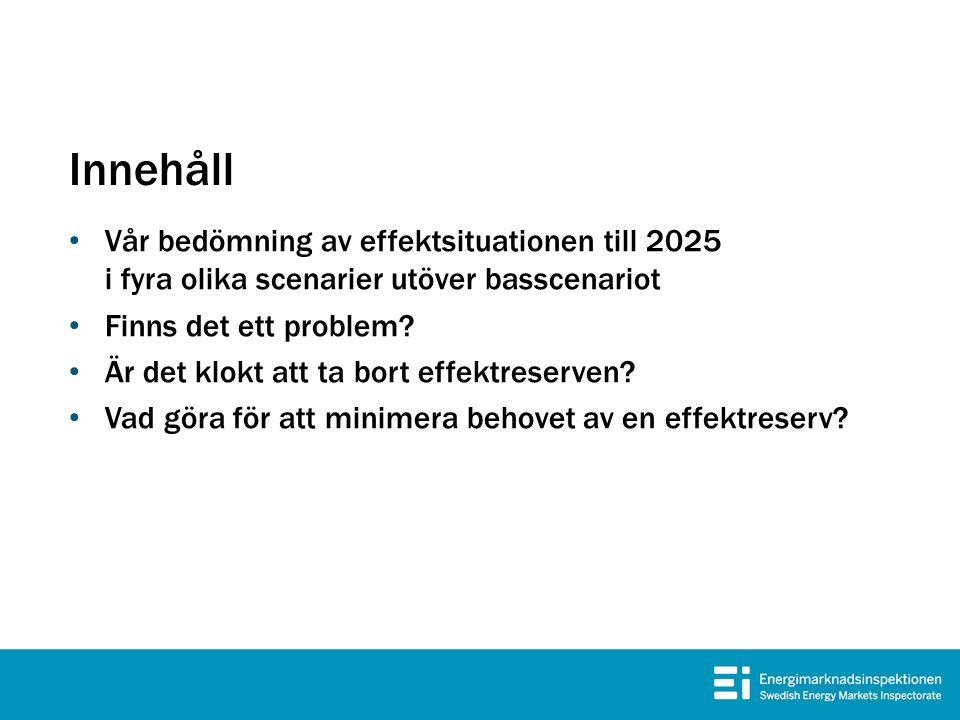 Innehåll Vår bedömning av effektsituationen till 2025 i fyra olika scenarier utöver basscenariot. Finns det ett problem