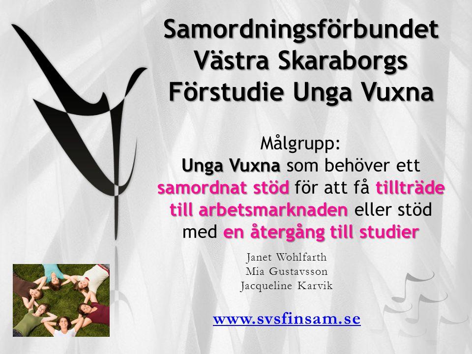 Janet Wohlfarth Mia Gustavsson Jacqueline Karvik www.svsfinsam.se