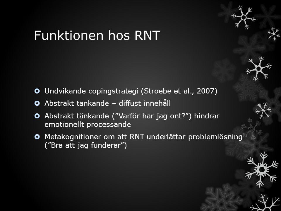 Funktionen hos RNT Undvikande copingstrategi (Stroebe et al., 2007)